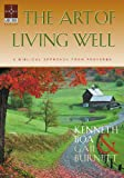 The Art of Living Well: A Biblical Approach From Proverbs (Guidebook)