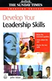 Develop Your Leadership Skills, John Adair, 0749449195