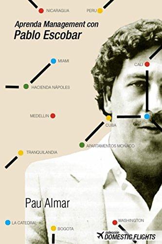 Aprenda Management con Pablo Escobar  [Almar Garayoa, Pau] (Tapa Blanda)