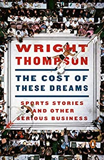 Book Cover: The Cost of These Dreams: Sports Stories and Other Serious Business