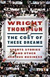 The-Cost-of-These-Dreams-Sports-Stories-and-Other-Serious-Business