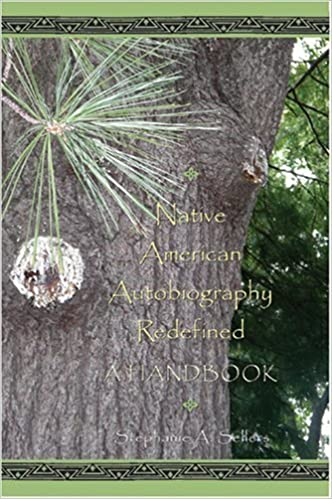 Native American Autobiography Redefined: A Handbook by Stephanie A. Sellers (2006-12-07)