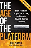 img - for The Age of the Platform: How Amazon, Apple, Facebook, and Google Have Redefined Business book / textbook / text book