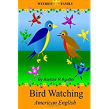 Weebies Family Bird Watching American English: American English Language Full Color (Children's Weebies American) (Volume 1)