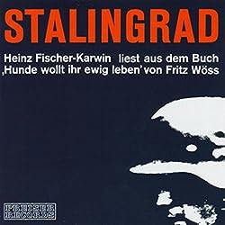 Stalingrad. Heinz Fischer-Karwin liest aus Hunde wollt ihr ewig leben