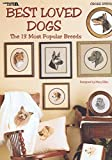 BEST LOVED DOGS THE 13 MOST POPULAR BREEDS IN COUNTED CROSS STITCH