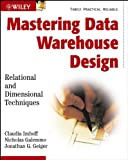 Mastering Data Warehouse Design: Relational andDimensional Techniques