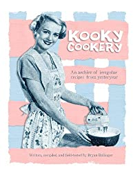 Kooky Cookery: A campy archive of irregular recipes from yester-year.