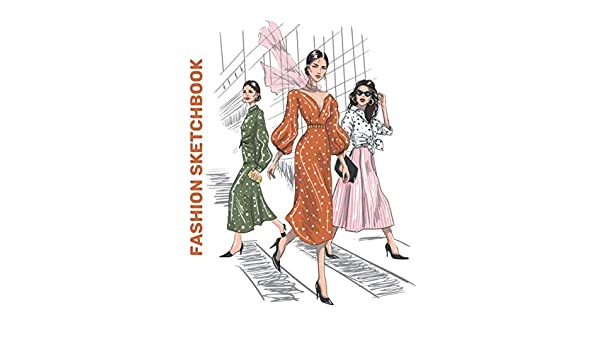 Fashion Sketchbook Models To Draw Clothes On Fashion Design Sketchbook Female Figure Template For Drawing Your Dream Fashion Clothes Edition Fashion Design Sketch 9781671199187 Amazon Com Books