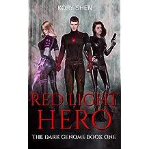 Red Light Hero: A Superhero Fantasy (The Dark Genome Book 1)