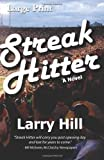Streak Hitter ~ Large Print, Larry Hill, 1626940525