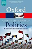 img - for The Concise Oxford Dictionary of Politics and International Relations (Oxford Quick Reference) book / textbook / text book