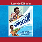Whoosh!: Lonnie Johnson's Super-Soaking Stream of Inventions | Chris Barton