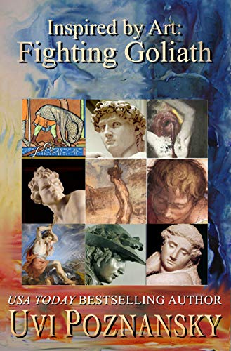 (Inspired by Art: Fighting Goliath (The David Chronicles Book 4))