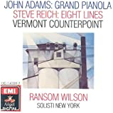 Adams: Grand Pianola Music; Reich: Vermont Counterpoint, Eight Lines