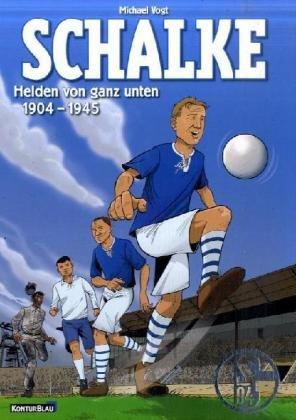 Schalke - Helden von ganz unten: Die ersten 50 Jahre