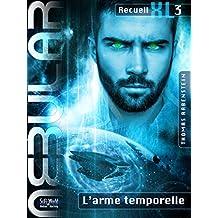 NEBULAR Recueil XL3 -L'arme temporelle: Épisodes 31 à 42 (French Edition)
