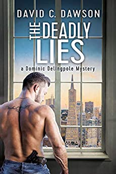 The Deadly Lies (The Delingpole Mysteries Book 2) by [Dawson, David C.]