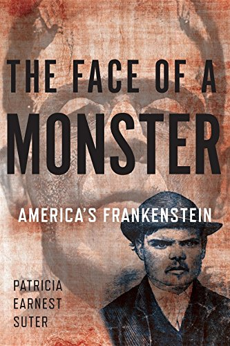 The Face of a Monster: America's Frankenstein