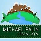 Himalaya Audiobook by Michael Palin Narrated by Michael Palin