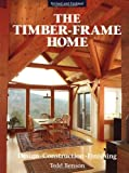 img - for The Timber-Frame Home: Design, Construction, Finishing book / textbook / text book