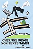 Over the Fence Non-Sense Tales, Story Lady, 0595206115