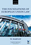 The Foundations of European Union Law, Trevor Hartley, 0199681457