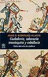 Ciudadanía, Soberanía Monárquica y Caballería, Jesús D. Rodríguez Velasco and Jesús D. Rodríguez-Velasco, 8446028522