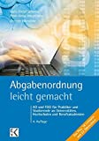 Abgabenordnung - leicht gemacht: AO und FGO für Praktiker und Studierende an Universitäten, Hochschulen und Berufsakademien
