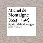 Michel de Montaigne (1553 - 1592) | Michel de Montaigne