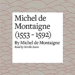 Michel de Montaigne (1553 - 1592)