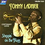 Tommy Ladnier: Steppin' on the Blues by Tommy Ladnier (2001-02-16)