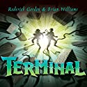Terminal Audiobook by Roderick Gordon Narrated by Paul Chequer