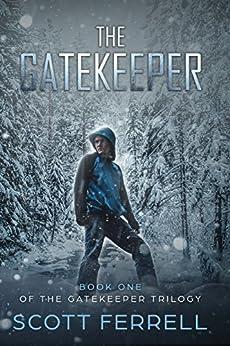 The Gatekeeper (The Gatekeeper Trilogy Book 1) by [Ferrell, Scott]