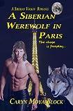 A Siberian Werewolf In Paris (The Siberian Volkov Pack Romance Book 5)