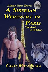 A Siberian Werewolf In Paris (A Siberian Volkov Pack Romance Book 5)