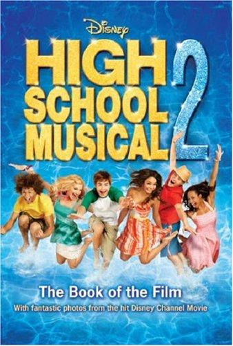 'DISNEY ''HIGH SCHOOL MUSICAL'' 2 (DISNEY BOOK OF THE FILM)' ebook