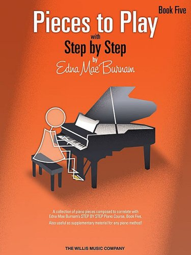 Pieces To Play With Step By Step Book Five Piano ebook