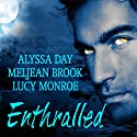Enthralled Audiobook by Alyssa Day, Meljean Brook, Lucy Monroe Narrated by Justine Eyre