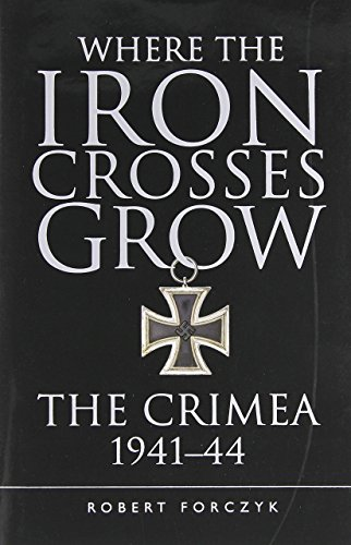 Crosses Iron Grow - Where the Iron Crosses Grow (General Military) by Robert Forczyk (20-Sep-2014) Hardcover