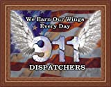 We Earn Our W wings Every Day 911 Dispatchers Sign 19x15 Framed Art Print Picture by Jim Baldwin