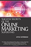 Success Secrets of the Online Marketing Superstars, Mitch Meyerson, 1419505017