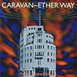 Ether Way: BBC Sessions 1975-77 by Caravan (1998-12-15)