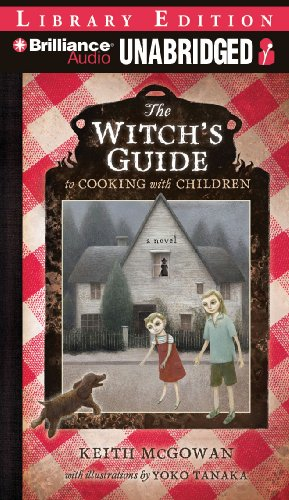 The Witch's Guide to Cooking with Children: A Novel