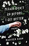 #4: Please Don't Go Before I Get Better