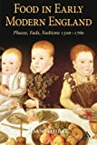 Food in Early Modern England : Phases, Fads, Fashions, 1500-1760, Thirsk, Joan, 0826442331