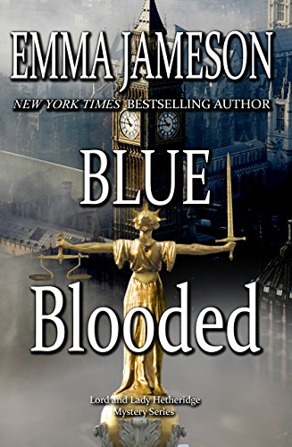 (Blue Blooded (Lord & Lady Hetheridge Mystery Series Book 5))