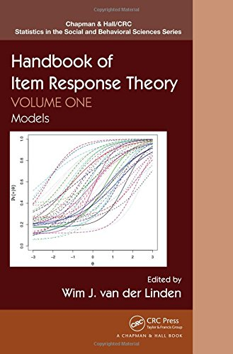 Handbook of Item Response Theory, Volume One: Models (Chapman & Hall/CRC Statistics in the Social and Behavioral Sciences) (Volume 1)