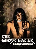 The Ghost Eater