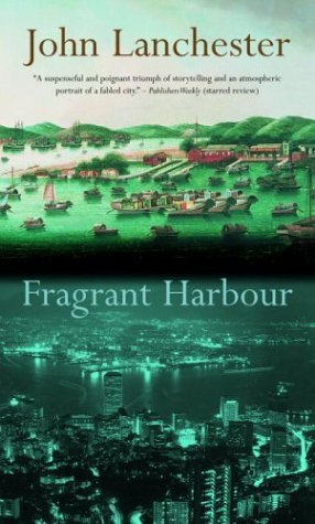 (Fragrant Harbour by John Lanchester (March)